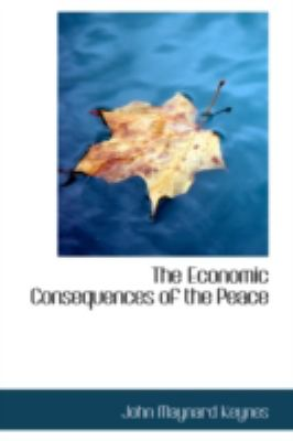 The Economic Consequences of the Peace 9780554347264
