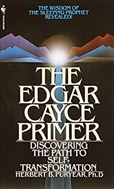 The Edgar Cayce Primer: Discovering the Path to Self Transformation 9780553252781