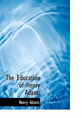 The Education of Henry Adams 9780554260655