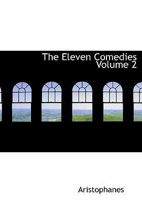 The Eleven Comedies Volume 2 9780554228181