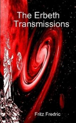 The Erbeth Transmissions 9780557382767