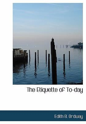 The Etiquette of To-Day 9780554300757