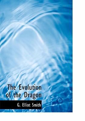 The Evolution of the Dragon 9780554298610