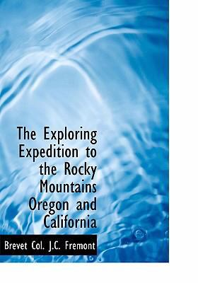 The Exploring Expedition to the Rocky Mountains Oregon and California 9780554229782