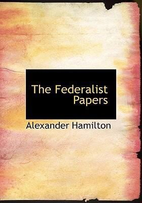 The Federalist Papers 9780554234267