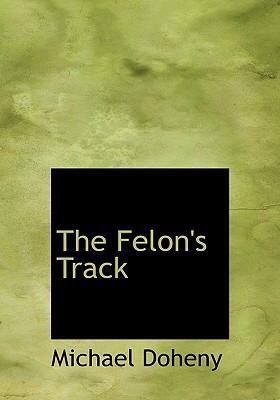 The Felon's Track 9780554250168
