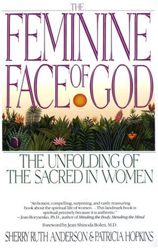 The Feminine Face of God: The Unfolding of the Sacred in Women 9780553352665