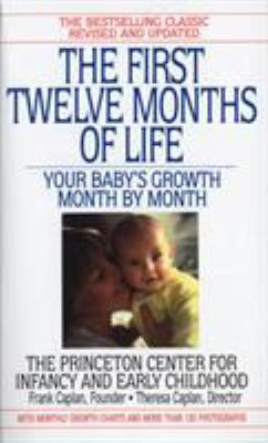 The First Twelve Months of Life: Your Baby's Growth Month by Month 9780553574067