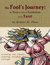 The Fool's Journey: The History, Art, & Symbolism of the Tarot 11340107