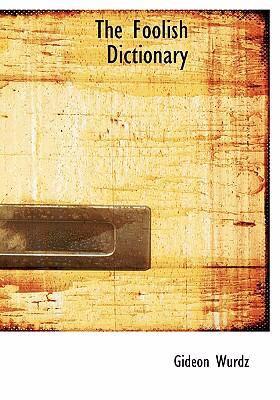 The Foolish Dictionary 9780554281018