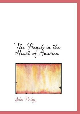 The French in the Heart of America 9780554223636
