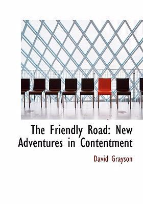 The Friendly Road: New Adventures in Contentment (Large Print Edition) 9780554282756