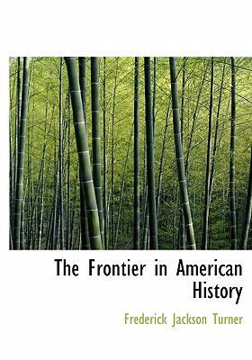 The Frontier in American History 9780554303581
