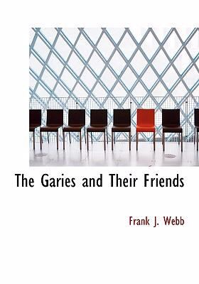 The Garies and Their Friends 9780554235585