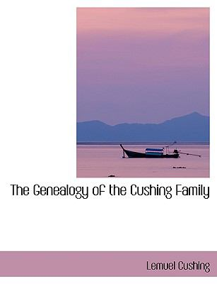 The Genealogy of the Cushing Family 9780554422985