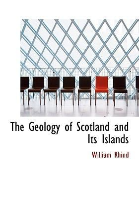 The Geology of Scotland and Its Islands 9780554512945