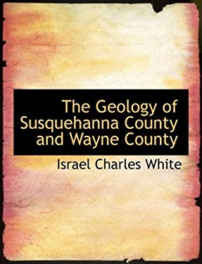 The Geology of Susquehanna County and Wayne County 9780554677446