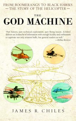 The God Machine: From Boomerangs to Black Hawks: The Story of the Helicopter 9780553383522