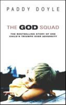 The God Squad: The Bestselling Story of One Child's Triumph Over Adversity 9780552150279