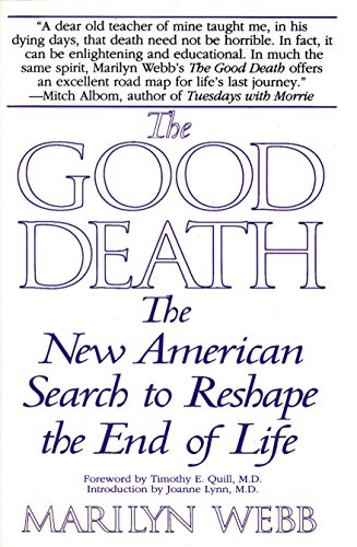 The Good Death: The New American Search to Reshape the End of Life 9780553379877