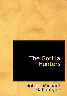The Gorilla Hunters 9780554276397