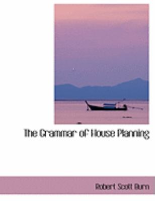 The Grammar of House Planning 9780559031335