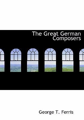 The Great German Composers 9780554263335
