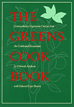 The Greens Cookbook: Extraordinary Vegetarian Cuisine from the Celebrated Restaurant 9780553051957