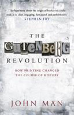 The Gutenberg Revolution: The Story of a Genius and an Invention That Changed the World 9780553819663
