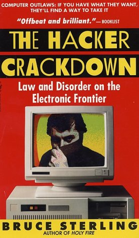 The Hacker Crackdown: Law and Disorder on the Electronic Frontier 9780553563702