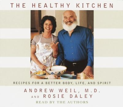 The Healthy Kitchen: Recipes for a Better Body, Life and Spirit 9780553712902