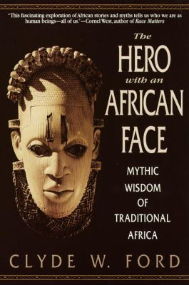 The Hero with an African Face: Mythic Wisdom of Traditional Africa 9780553378689