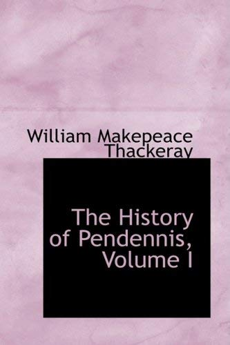 The History of Pendennis, Volume I 9780559240911