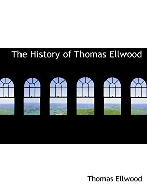 The History of Thomas Ellwood 9780554912820