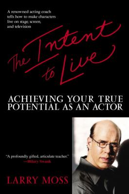 The Intent to Live: Achieving Your True Potential as an Actor 9780553381207
