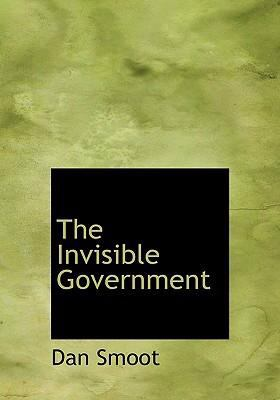 The Invisible Government 9780554270357
