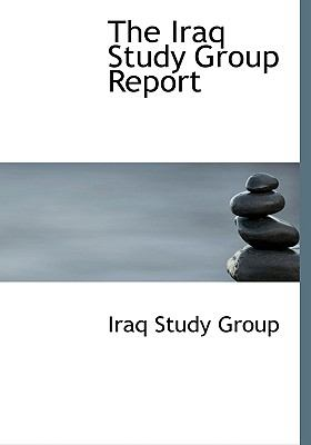 The Iraq Study Group Report 9780554247809