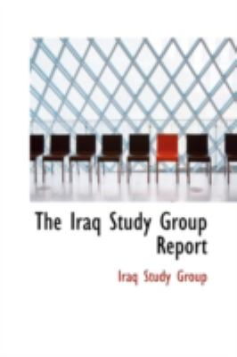 The Iraq Study Group Report 9780554340838