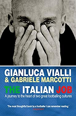 The Italian Job: A Journey to the Heart of Two Great Footballing Cultures 9780553817874