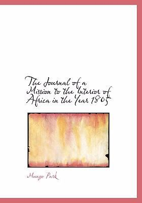 The Journal of a Mission to the Interior of Africa in the Year 1805 9780554228457