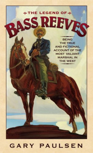 The Legend of Bass Reeves: Being the True and Fictional Account of the Most Valiant Marshal in the West 9780553494297