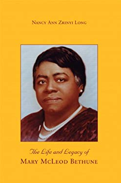 The Life and Legacy of Mary McLeod Bethune 9780558052676