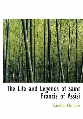 The Life and Legends of Saint Francis of Assisi 9780554237008