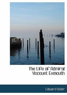 The Life of Admiral Viscount Exmouth 9780554265490