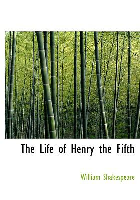 The Life of Henry the Fifth 9780554521893