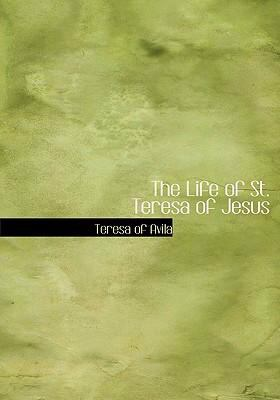 The Life of St. Teresa of Jesus 9780554225524