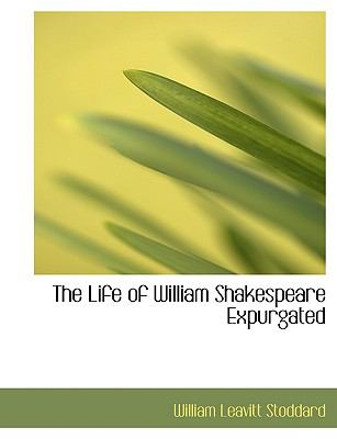 The Life of William Shakespeare Expurgated 9780554529936