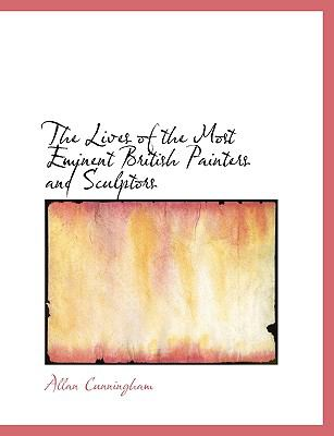 The Lives of the Most Eminent British Painters and Sculptors 9780554514420