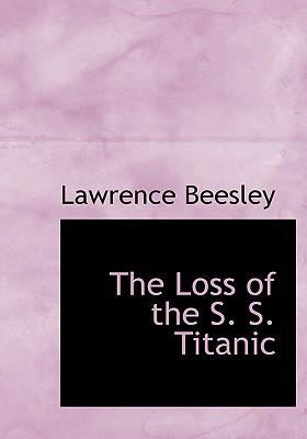 The Loss of the S. S. Titanic 9780554270807