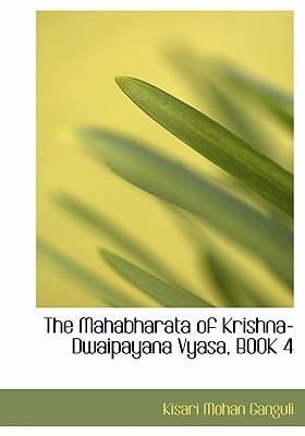 The Mahabharata of Krishna-Dwaipayana Vyasa, Book 4 9780554241166